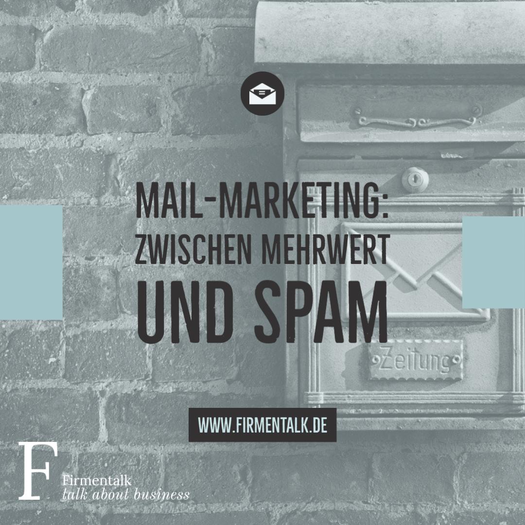 Mail-Marketing: Zwischen Mehrwert und Spam