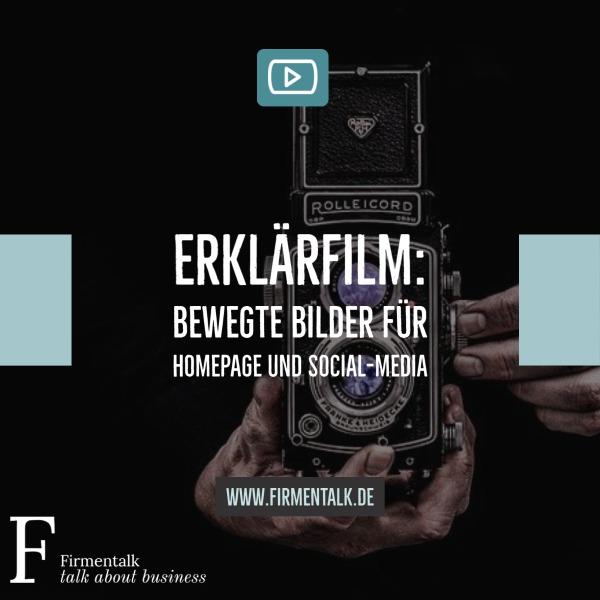 Erklärfilm: Bewegte Bilder für Homepage und Social-Media