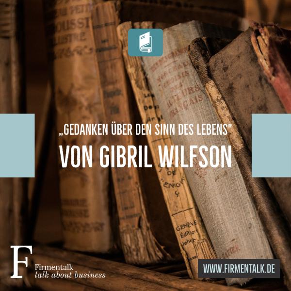 """""""Gedanken über den Sinn des Lebens"""" von Gibril Wilfson"""