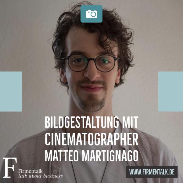 Bildgestaltung mit Cinematographer Matteo Martignago